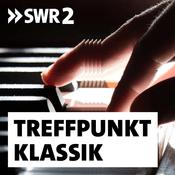 Podcast SWR2 Treffpunkt Klassik