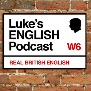 Podcast Luke's ENGLISH Podcast - Learn British English with Luke Thompson