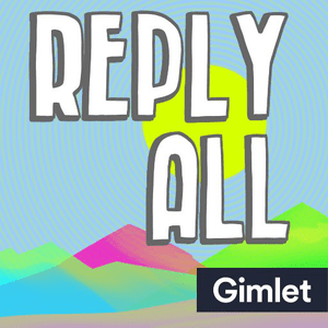 Podcast Reply All