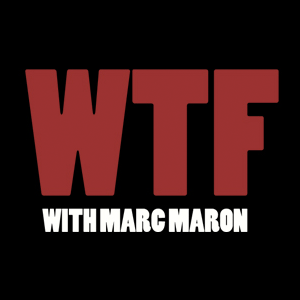Podcast WTF with Marc Maron Podcast