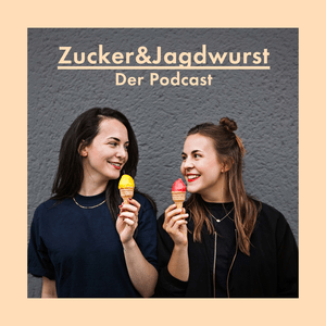 Podcast Zucker&Jagdwurst