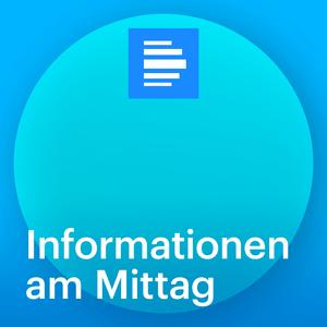 Podcast Informationen am Mittag Beiträge - Deutschlandfunk
