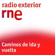 Podcast RNE - Caminos de ida y vuelta