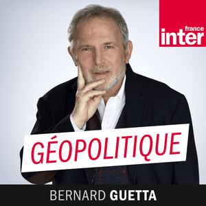 Podcast France Inter - Géopolitique