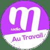 M Radio Au travail