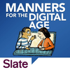 Slate's Manners for the Digital Age