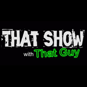 Podcast THAT SHOW with That Guy