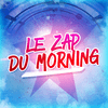 Le Zap du Morning !