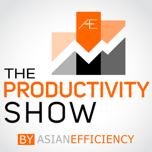 Podcast The Productivity Show by Asian Efficiency