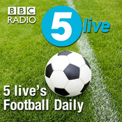 Podcast 5 live's Football Daily
