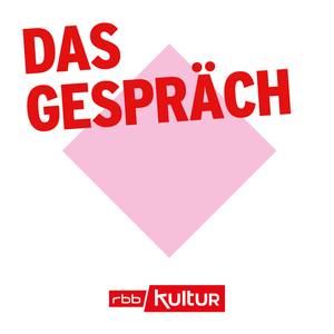 Podcast Das Gespräch | rbbKultur