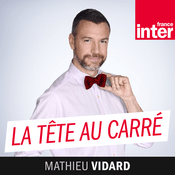 Podcast La tête au carré - France Inter