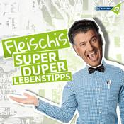 Podcast Fleischis Superduper Lebenstipps - BAYERN 3