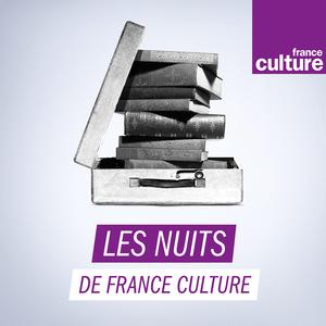 Podcast Les Nuits de France Culture - France Culture