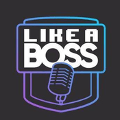 Podcast Like a Boss