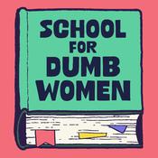 Podcast The School for Dumb Women