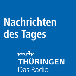 Podcast MDR THÜRINGEN - Nachrichten des Tages