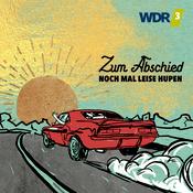 Podcast WDR 3 Zum Abschied nochmal leise hupen