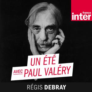Podcast Un été avec Paul Valéry