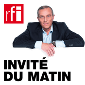 Podcast RFI - Invité du matin