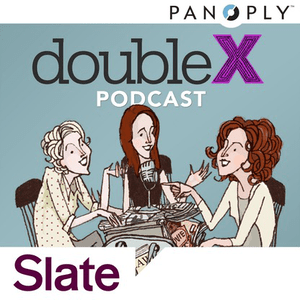 Podcast Slate's Double X Podcasts