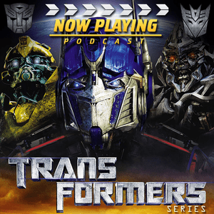 Podcast Now Playing: The Transformers Movie Retrospective Series Feed