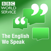Podcast The English We Speak - BBC Radio