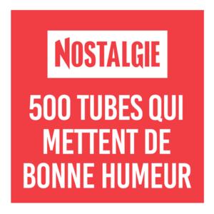 Radio NOSTALGIE 500 TUBES QUI METTENT DE BONNE HUMEUR