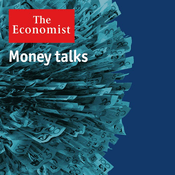 Podcast The Economist - Money talks