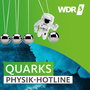 Podcast WDR 5 Quarks - Die Physikhotline