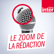 Podcast France Inter - Le zoom de la rédaction