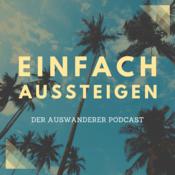 Podcast EINFACH AUSSTEIGEN – Der Auswanderer Podcast