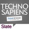 Slate Presents Techno Sapiens