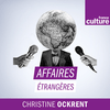 Affaires étrangères - France Culture