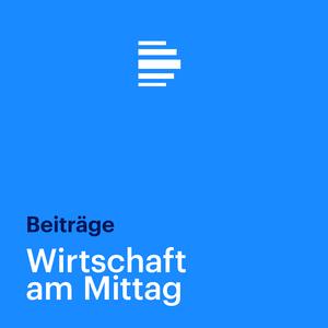 Podcast Wirtschaft am Mittag - Deutschlandfunk