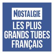 Radio Nostalgie Les plus grands Tubes Français