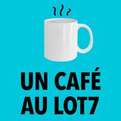 Podcast Un café au Lot7