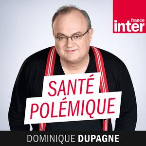 Podcast France Inter - Santé polémique