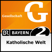 Podcast Bayern 2 - Katholische Welt
