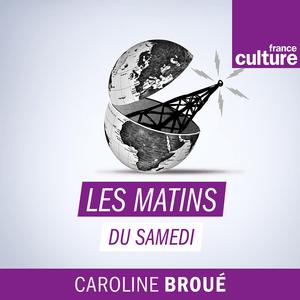 Podcast Les matins du samedi - France Culture
