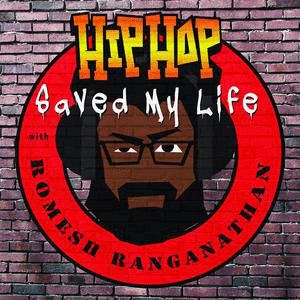 Podcast Hip Hop Saved My Life with Romesh Ranganathan
