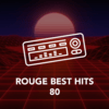ROUGE BEST HITS 80