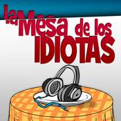 Podcast La Mesa de los Idiotas