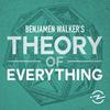 Benjamen Walker's Theory of Everything