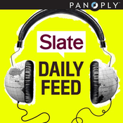 Podcast Slate's Daily Feed