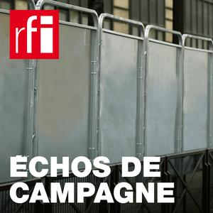 Podcast RFI - Echos de campagne