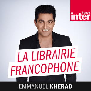 Podcast France Inter - La Librairie francophone