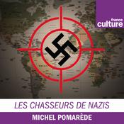 Podcast Les Chasseurs de nazis