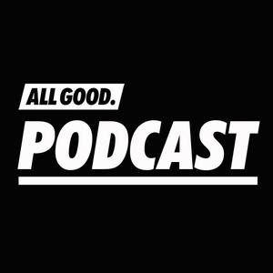 Podcast ALL GOOD.