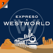 Podcast Expreso a Westworld
